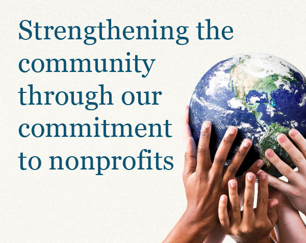 Strengthening the communitythrough our commitment to nonprofits